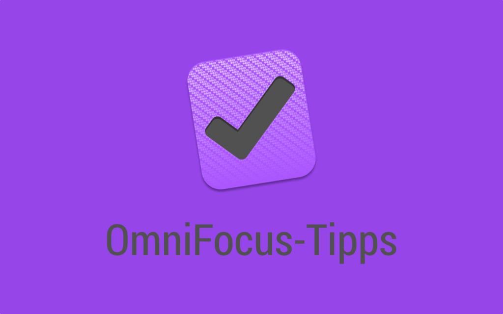 OmniFocus-Tipps