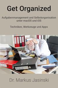 Get Organized - Aufgabenmanagement und Selbstorganisation unter macOS und iOS