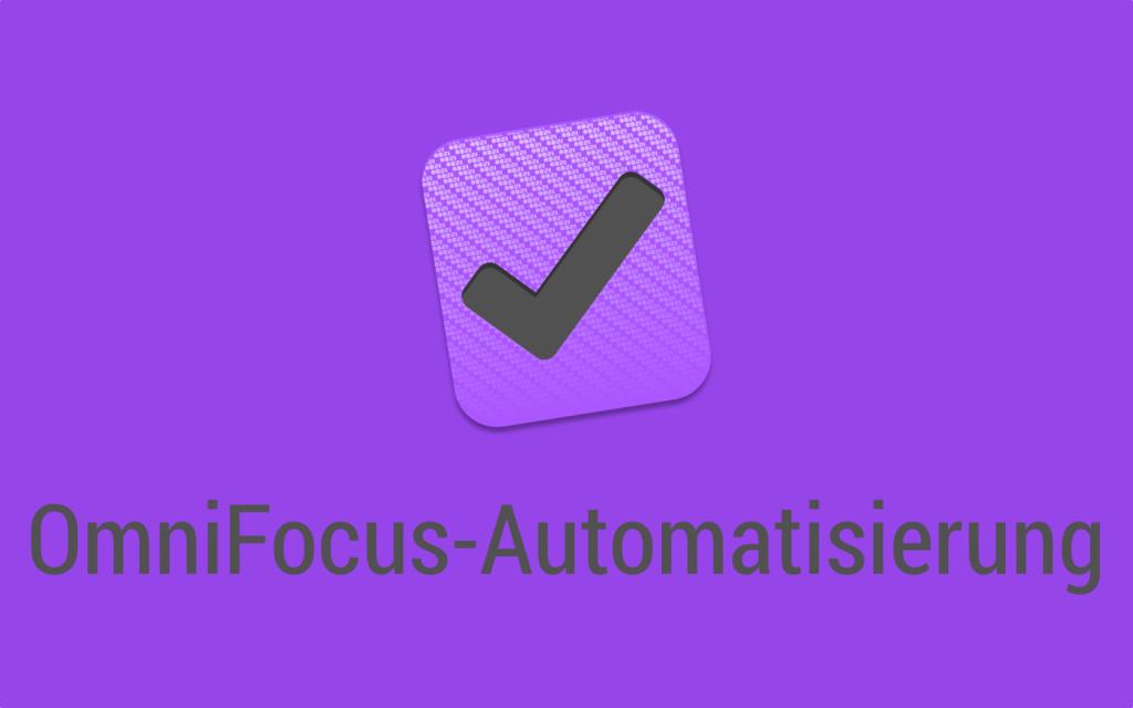 OmniFocus-Automatisierung